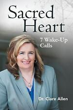 Sacred Heart : 7 Wake-Up Calls (2014, Paperback)