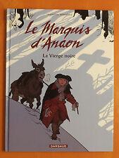 Le Marquis d'Anaon Tome 2. La Vierge noire. F. Vehlmann & M. Bonhomme.Dargaud EO