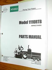 Vogele 1110RTB PARTS MANUAL CATALOG BOOK ASPHALT PAVER PRO-PAV WIRTGEN GUIDE