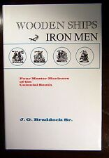 """""""Wooden Ships, Iron Men"""" by J.  Braddock, story of four heroic colonial mariners"""