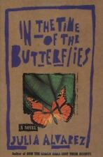In the Time of the Butterflies by Julia Alvarez (1994, Hardcover)