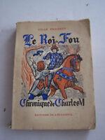 CHRONIQUE DE CHARLES VI , LE ROI FOU . PAR GILLE PHABREY  230 PAGES . BON ETAT .