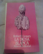 La Diosa Blanca - Robert Graves - Alianza Editorial
