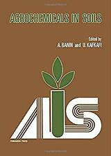 Agrochemicals in Soils : Selected Papers by Banin, A.