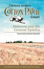 Cotton Patch Gospel : Hebrews and the General Epistles: By Jordan, Clarence
