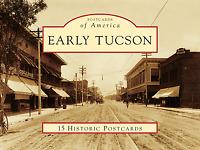 Early Tucson [Postcards of America] [AZ] [Arcadia Publishing]