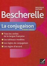Bescherelle Francais: Bescherelle la Conjugaison Pour Tous : Ouvrage de...
