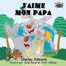 J'aime mon papa: Livre pour enfant, French Children's books (French Bedtime Coll