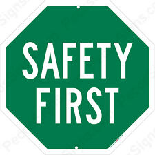Safety First 12x12 Aluminum Sign Made in USA UV Protected