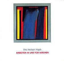 Otto Herbert Hajek: Arbeiten in und für Kirchen. Ausstellungskatalog Rottenburg