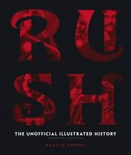 Rush - Updated Edition: The Unofficial Illustrated History: By Popoff, Martin