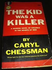 The Kid Was A Killer By Caryl Chessman 1st Gold Medal April 1960 S1002 Paperback