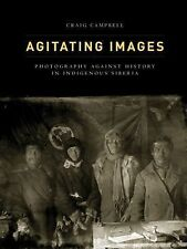 Agitating Images: Photography against History in Indigenous Siberia (First Peopl
