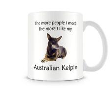 Funny Dog Mug - I Like My Australian Kelpie - Great Gift/Present Idea