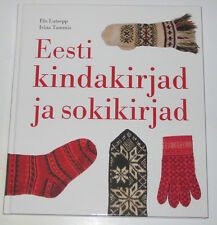 KNITTING ETHNOGRAPHIC MITTENS AND SOCKS, patterns etc, rare book ESTONIA 2013