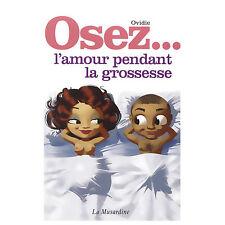 Librairie Osez l'amour pendant la grossesse - LA MUSARDINE