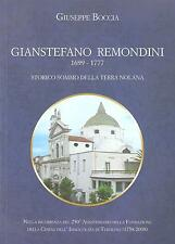 GIANSTEFANO REMONDINI 1699-1777 STORICO SOMMO DELLA TERRA NOLANA di G. Boccia