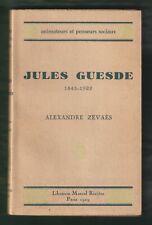 Jules Guede 1845 - 1922 par Alexandre Zévaès  EO 1929 Marcel Rivière  Non Coupée
