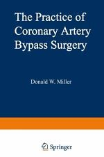 The Practice of Coronary Artery Bypass Surgery by D. Miller (2012, Paperback)