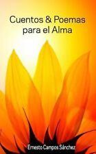 Cuentos y Poemas para el Alma by Ernesto Sánchez (2015, Paperback)