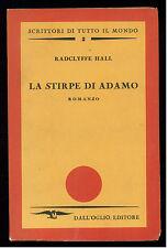HALL RADCLYFFE LA STIRPE DI ADAMO DALL'OGLIO SCRITTORI DI TUTTO IL MONDO 2