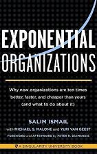 Exponential Organizations: Why new organizations are ten times better, faster, a