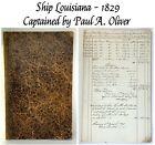 1829 Handwritten Log Book Ship The Louisiana Capt. Paul Oliver Maritime Journal