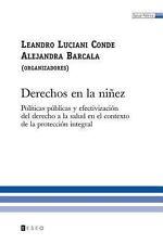Derechos en la Ni�ez : Pol�ticas p�blicas y efectivizaci�n del derecho a la...