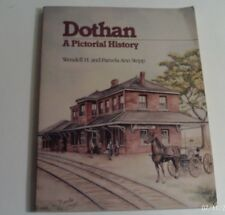 1984 DOTHAN (AL) - A Pictorial History by Wendell H & Pamela Ann Stepp (S/C)