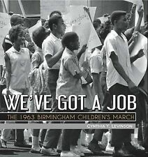 We've Got a Job: The 1963 Birmingham Children's March (Jane Addams Award Book (A