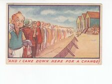 """Postcard. Comic. """" And I came down here for a change ! """""""