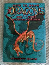How to Draw Dragons and Other Mythical Creatures by Emmett Elvin - hardcover