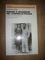 ROSSI - MISERIE E SPLENDORI DEL CONFINO DI POLIZIA - FELTRINELLI - ANNO:1981 TT