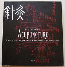 Acupuncture : L'histoire et la pratique d'une médecine ancestrale E MALNIC Seuil