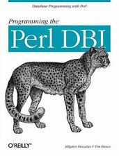 Programming the Perl Dbi: Database Programming With Perl by Tim Bunce, Alligato