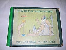 Fun in the Radio World - Written & Illustrated by E. Boyd Smith 1923, Hardback