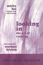 Looking In: The Art of Viewing (Critical Voices in Art, Theory and Culture)