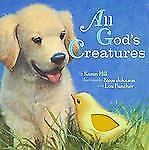 All God's Creatures by Karen Hill (2010, Board Book)
