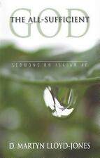 The All-Sufficient God - Sermons on Isaiah 40 (Chapter 40)