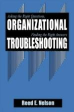 Organizational Troubleshooting: Asking the Right Questions, Finding the Right A
