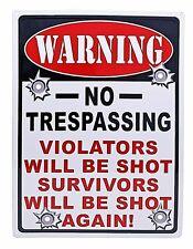 """12"""" x 17"""" Tin Metal Sign No Trespassing Violators Will Be Shot Survivors Again"""