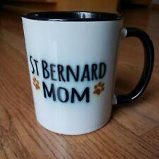 Saint St Bernard Mom 12oz Coffee Mug White Black Ceramic Cup Dog Owner Gift Wife