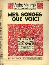 André Maurois : MES SONGES QUE VOICI. Le Livre Moderne Illustré, 1938