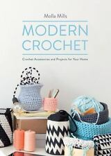 Modern Crochet: Accessories and Projects for Your Home by Molla Mills (2014 book