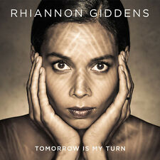 Rhiannon Giddens - Tomorrow Is My Turn [New CD]