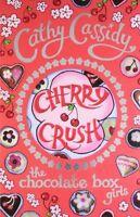 Chocolate Box Girls: Cherry Crush,Cathy Cassidy