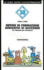 Lois B. Hart METODI DI FORMAZIONE INNVATIVI DI SUCCESSO