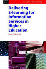 Delivering E-Learning for Information Services in Higher Education (Chandos Info