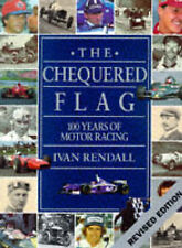 Chequered Flag: 100 Years of Motor Racing, Ivan Rendall, Used; Good Book
