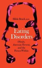 Eating Disorders: Obesity, Anorexia Nervosa, and the Person Within-ExLibrary